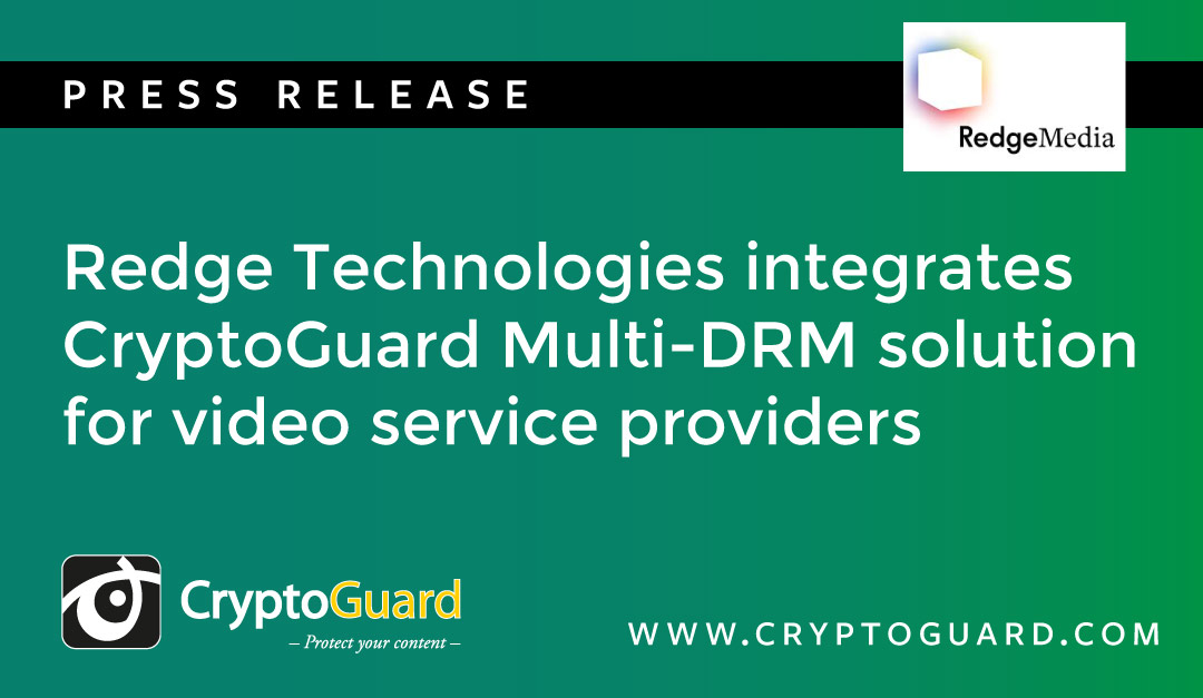 Redge Technologies integrates CryptoGuard Multi-DRM solution for video service providers